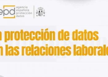 La (AEPD) publica una guía sobre protección de datos y relaciones laborales.